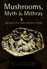 Mushrooms, Myth & Mithras: The Drug Cult That Civilized Europe Cover Image