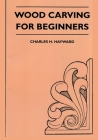 Wood Carving for Beginners Cover Image