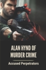 Alan Hynd Of Murder Crime: Accused Perpetrators: Alan Hynd For Crime Cover Image
