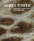 James Tower: Ceramics, Sculptures and Drawings Cover Image
