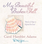 My Beautiful Broken Shell: Words of Hope to Refresh the Soul Cover Image