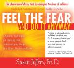 Feel the Fear and Do It Anyway 8-CD set: Dynamic Techniques for Turning Fear, Indecision, and Anger into Power, Action, and Love Cover Image
