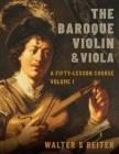 The Baroque Violin & Viola, Vol. I: A Fifty-Lesson Course Cover Image