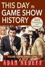 This Day in Game Show History- 365 Commemorations and Celebrations, Vol. 2: April Through June Cover Image