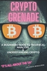 Crypto Grenade, A Beginners Guide to Technical Analysis & Understanding Crypto Cover Image