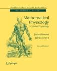 Mathematical Physiology: I: Cellular Physiology (Interdisciplinary Applied Mathematics #8) Cover Image