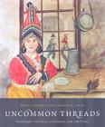 Uncommon Threads: Wabanaki Textiles, Clothing, and Costume Cover Image