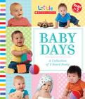 Baby Days: A Collection of 9 Board Books: A Collection Of 9 Board Books Cover Image