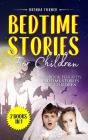 Bedtime Stories For Children (2 Books in 1): The Book for Kids: Bedtime Stories for Children Cover Image