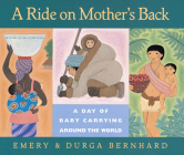 A Ride on Mother's Back: A Day of Baby Carrying around the World Cover Image