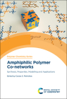 Amphiphilic Polymer Co-Networks: Synthesis, Properties, Modelling and Applications Cover Image