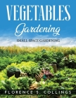 Vegetable Gardening: Small-Space Gardening Cover Image