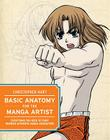 Basic Anatomy for the Manga Artist: Everything You Need to Start Drawing Authentic Manga Characters Cover Image