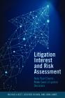 Litigation Interest and Risk Assessment: Help Your Clients Make Good Litigation Decisions Cover Image