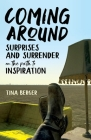 Coming Around: Surprises and Surrender on the Path to Inspiration Cover Image