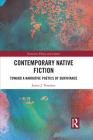 Contemporary Native Fiction: Toward a Narrative Poetics of Survivance Cover Image