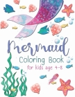 Mermaid Coloring Book For Kid: A beautiful collection of 30 Mermaid illustrations for hours of fun! Cover Image