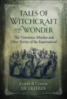 Tales of Witchcraft and Wonder: The Venomous Maiden and Other Stories of the Supernatural Cover Image