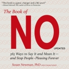The Book of No Lib/E: 365 Ways to Say It and Mean It - And Stop People-Pleasing Forever Cover Image