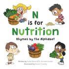 N is for Nutrition: Rhymes by the Alphabet Cover Image