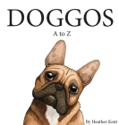 DOGGOS A to Z: A Pithy Guide to 26 Dog Breeds Cover Image