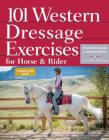 101 Western Dressage Exercises for Horse & Rider (Read & Ride) Cover Image