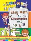 Easy Math for Kindergarten: Kindergarten Math Skills Activity Workbook Addition Subtraction Practice 3-5 Cover Image