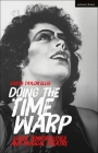 Doing the Time Warp: Strange Temporalities and Musical Theatre Cover Image