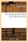 Les Mosaïques de Nîmes, 1522-1864 Cover Image