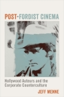 Post-Fordist Cinema: Hollywood Auteurs and the Corporate Counterculture (Film and Culture) Cover Image
