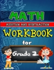 Math Workbook for Grade 2 - Addition and Subtraction: Grade 2 Activity Book, Second Grade Math Workbook, Fun Math Books for 2nd Grade Cover Image