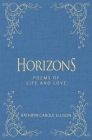Horizons: Poems of Life and Love Cover Image