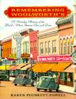 Remembering Woolworth's: A Nostalgic History of the World's Most Famous Five-and-Dime Cover Image
