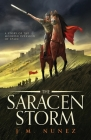 The Saracen Storm: A Novel of the Moorish Invasion of Spain Cover Image