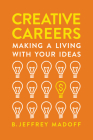 Creative Careers: Making a Living with Your Ideas Cover Image