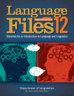 Language Files: Materials for an Introduction to Language and Linguistics, 12th Edition Cover Image