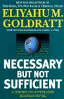 Necessary But Not Sufficient: A Theory of Constraints Business Novel Cover Image
