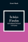 The Analysis Of Sensations, And The Relation Of The Physical To The Psychical Cover Image