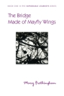The Bridge Made of Mayfly Wings Cover Image