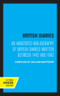 British Diaries: An Annotated Bibliography of British Diaries Written Between 1442 and 1942 Cover Image
