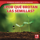 ¿por Qué Brotan Las Semillas? (How Seeds Sprout) Cover Image