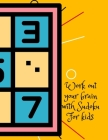 Work out your brain with Sudoku, for kids Cover Image