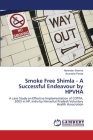Smoke Free Shimla - A Successful Endeavour by HPVHA Cover Image