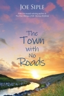 The Town with No Roads Cover Image