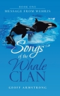 Songs of the Whale Clan: Book One Message from Wehris Cover Image