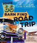 Route 66 Barn Find Road Trip: Lost Collector Cars Along the Mother Road Cover Image