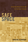 Safe Space: Gay Neighborhood History and the Politics of Violence (Perverse Modernities: A Series Edited by Jack Halberstam and) Cover Image