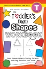 The Toddler's Basic Shapes Workbook: (Ages 3-4) Basic Shape Guides and Tracing, Patterns, Matching, Activities, and More! (Backpack Friendly 6x9 Size) Cover Image