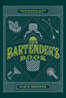 The Bartender's Book: The Essential Guide for Mixologists Cover Image