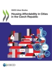 OECD Urban Studies Housing Affordability in Cities in the Czech Republic Cover Image